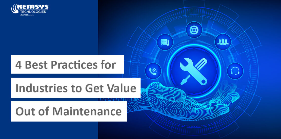 4-Best-Practices-For-Industries-To-Get-Value-Out-Of-Maintenance-Kemsys