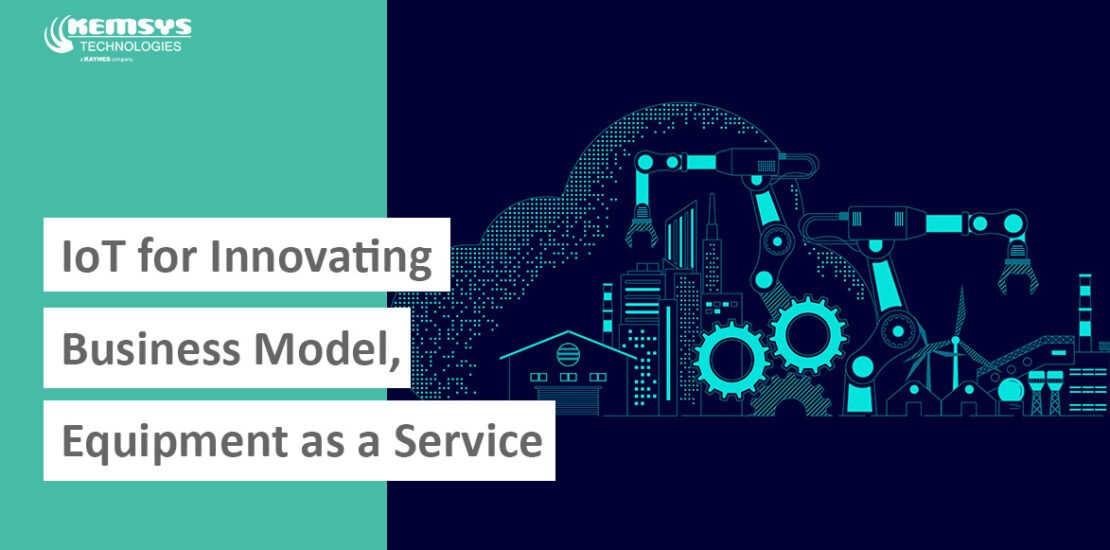 IoT-for-Innovating-Business-Model-Equipment-as-a-Service-Blog-by-Kemsys